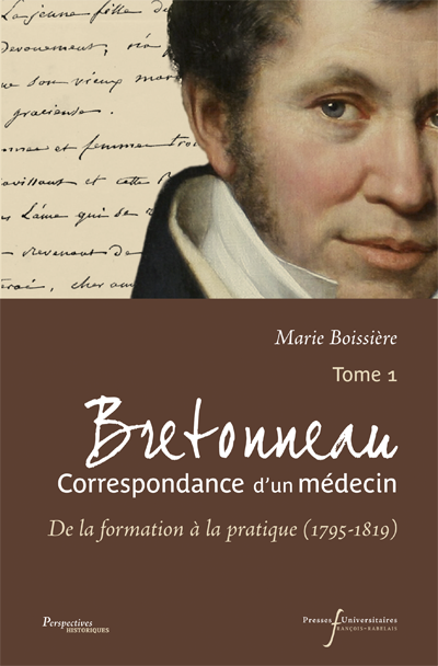Bretonneau. Correspondance d'un médecin – T. 1
