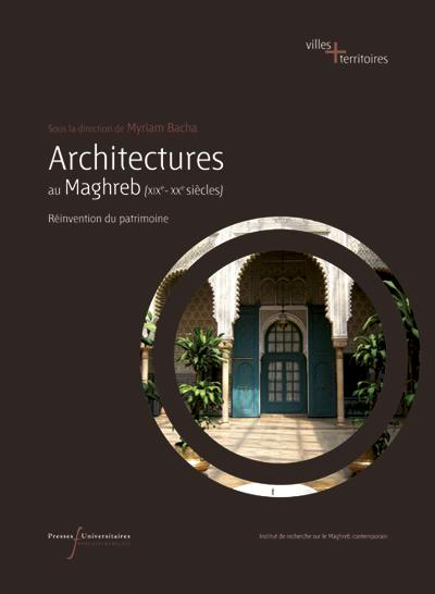 Architectures au Maghreb (XIXe-XXe siècles)