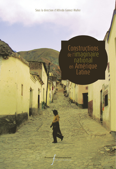 Constructions de l'imaginaire national en Amérique latine