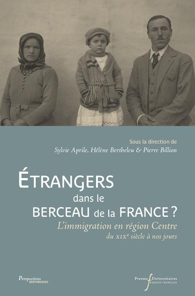 Etrangers dans le berceau de la France