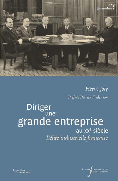 Diriger une grande entreprise au XXe siècle