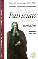 Construction, reproduction et représentation des patriciats urbains