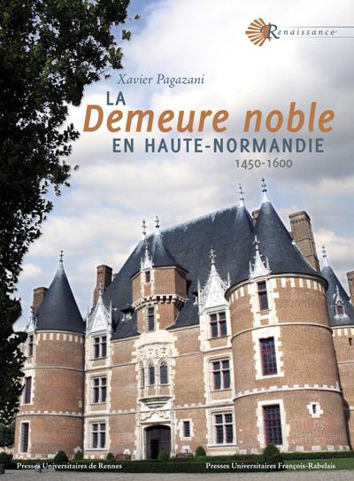 La demeure noble en Haute-Normandie
