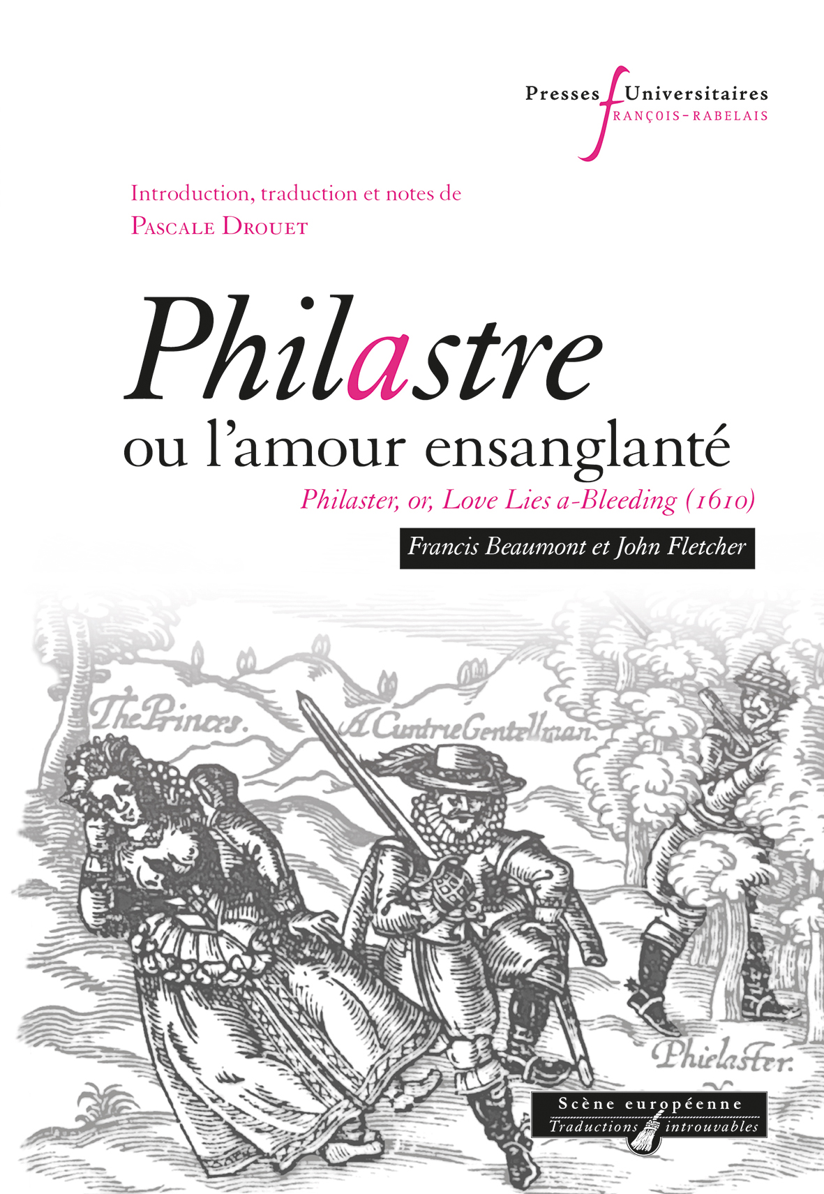 Philastre, ou l'amour ensanglanté – Philaster, or, Love Lies a-Bleeding (1610)  de Francis BEAUMONT & John FLETCHER