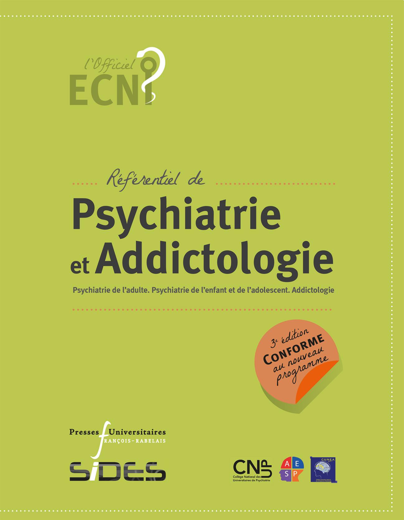 Référentiel de Psychiatrie et Addictologie (3e édition conforme au nouveau programme)