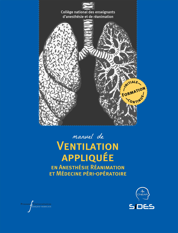 Manuel de ventilation appliquée en anesthésie-réanimation et médecine péri-opératoire